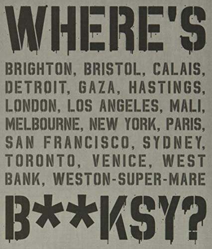 9781584236467: Where's Banksy?: Banksy's Greatest Works in Context