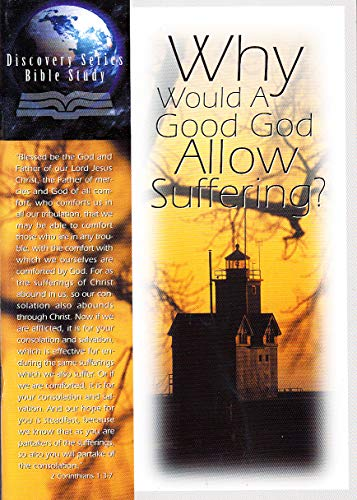 9781584241782: Why Would a Good God Allow Suffering? Discovery Series Bible Study