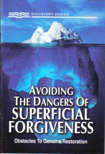 Avoiding The Dangers of Superficial Forgiveness (Obstacles: Ken Ellis