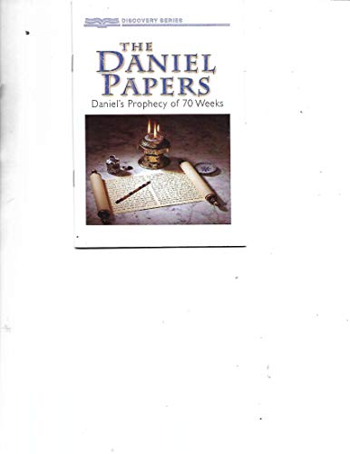 9781584248484: The Daniel Papers; Daniel's Prophecy of 70 Weeks (Discovery Series)