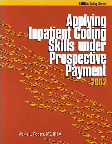 9781584260509: Applying Inpatient Coding Skills under Prospective Payment, 2002 edition
