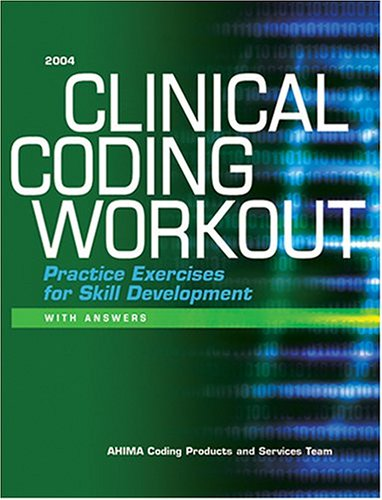 Clinical Coding Workout: Practice Exercises for Skill: AHIMA