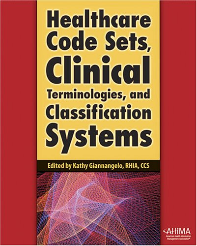 Healthcare Code Sets, Clinical Terminologies, and Classification: RHIA, CCS Edited