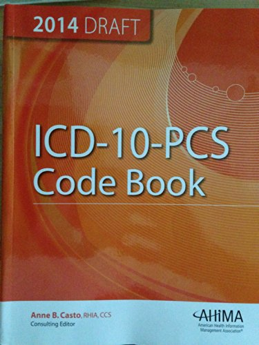 icd 10 pcs code book 2014 draft by casto anne b american health information management. Black Bedroom Furniture Sets. Home Design Ideas