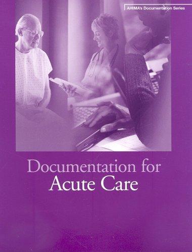 Documentation for Acute Care: Staff, AHIMA
