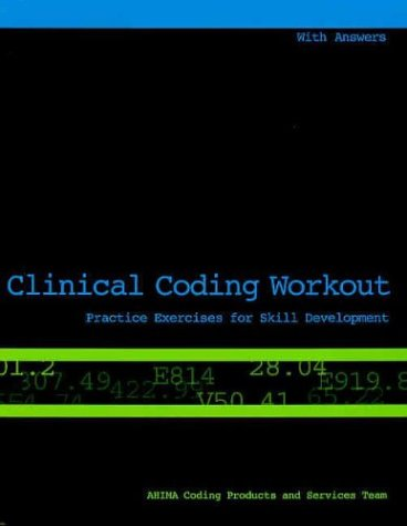 Clinical Coding Workout: Practice Exercises for Skill Development (with Answers)
