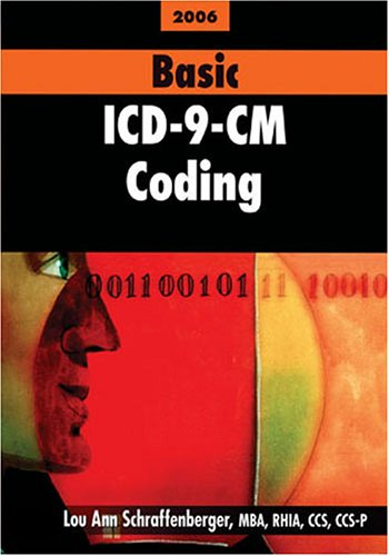 Basic ICD-9-CM Coding, 2006 edition, with Answers: Lou Ann Schraffenberger