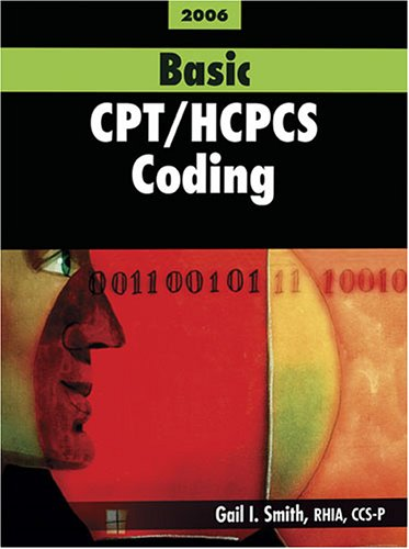 Basic CPT / HCPCS Coding: 2006: Gail I. Smith