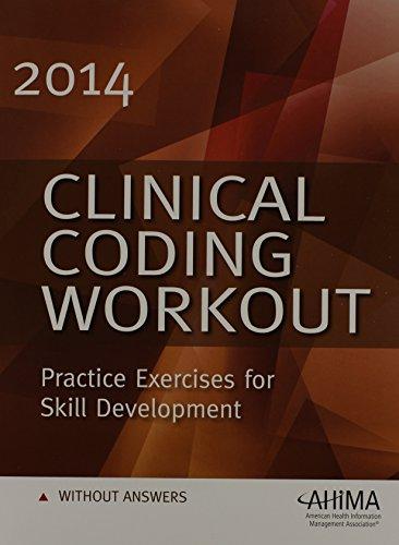 Clinical Coding Workout - w/o Answers 2014: AHIMA