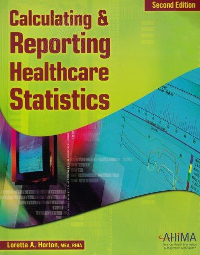 9781584261667: Calculating and Reporting Healthcare Statistics, 2nd Edition