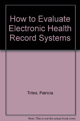 How to Evaluate Electronic Health Record (EHR): Patricia A. Trites