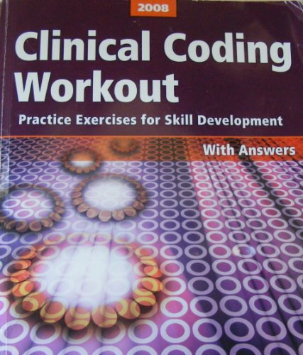Clinical Coding Workout: Practice Exercises for Skill Development, with answers: Team, AHIMA ...