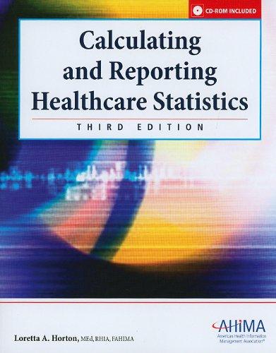 Calculating and Reporting Healthcare Statistics, 3rd Edition: Loretta Horton