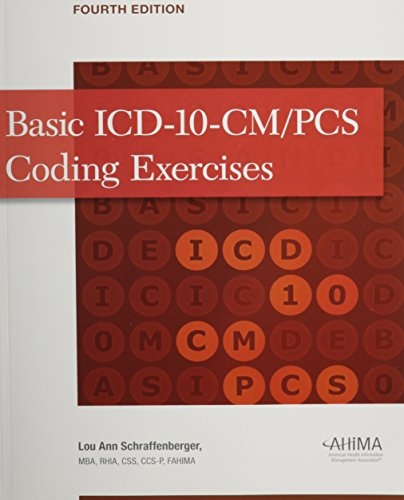 Basic ICD-10-CM/PCs Coding Exercises: Lou Ann Schraffenberger