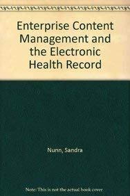 Enterprise Content Management and the Electronic Health Record, by Nunn: Sandra Nunn