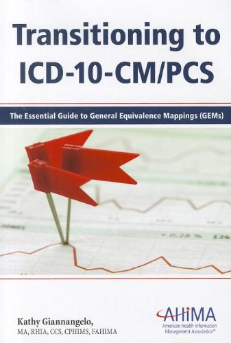 9781584262572: Transitioning to ICD-10-CM/PCS: The Essential Guide to General Equivalence Mappings (Gems)