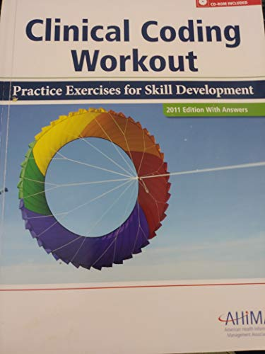 Clinical Coding Workout, with Answers 2011: Practice: Ahima