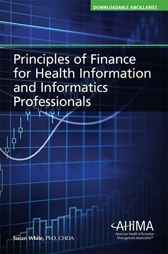 9781584262978: Principles of Finance for Health Information and Informatics Professionals