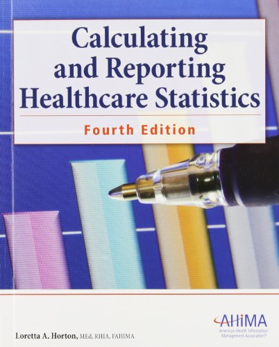 9781584263173: Calculating and Reporting Healthcare Statistics