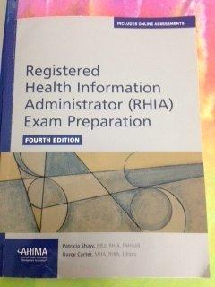 Registered Health Information Administrator (Rhia) Exam Preparation: Shaw, Patricia