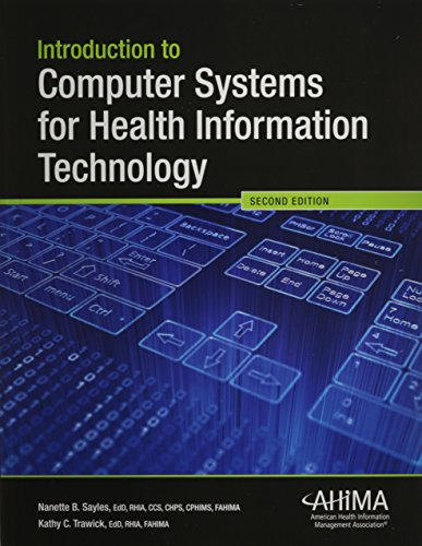 Introduction to Computer Systems for Health Information: Nanette B. Sayles