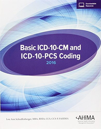 Basic ICD-10-CM and ICD-10-PCS Coding, 2016: Lou Ann Schraffenberger