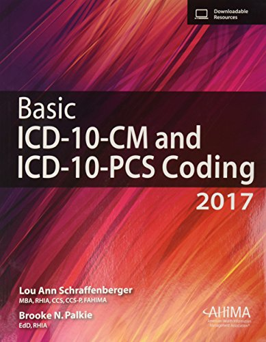 Basic ICD-10-CM and ICD-10-PCS Coding, 2017: Lou Ann Schraffenberger