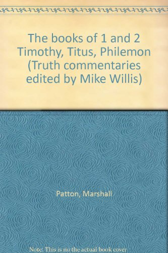 9781584270164: The books of 1 and 2 Timothy, Titus, Philemon (Truth commentaries edited by Mike Willis)