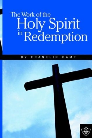 The work of the holy spirit in redemption by franklin camp guardian the work of the holy spirit in redemption franklin camp thecheapjerseys Images