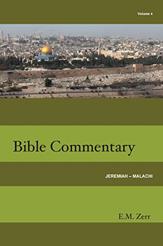 Zerr Bible Commentary Vol. 4 Jeremiah - Malachi: Zerr, E. M.