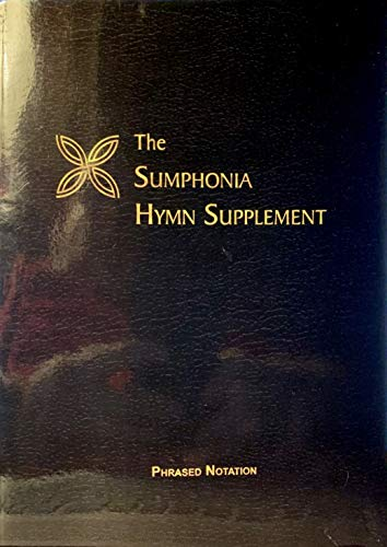 9781584272021: The Sumphonia Hymn Supplement: Phrased Notation