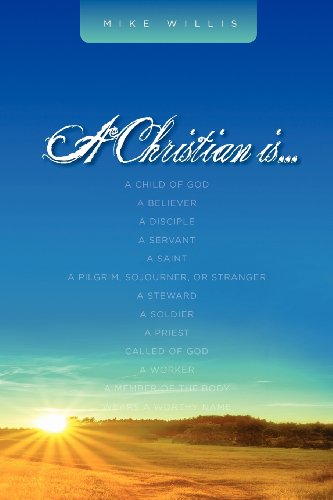 A Christian Is . . .: Mike Willis