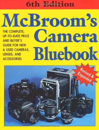 McBroom's Camera Bluebook, Sixth Edition: McBroom, Michael