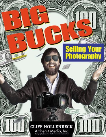 Big Bucks Selling Your Photography: Hollenbeck, Cliff