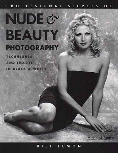9781584280446: Professional Secrets of Nude & Beauty Photography: Techniques and Images in Black & White