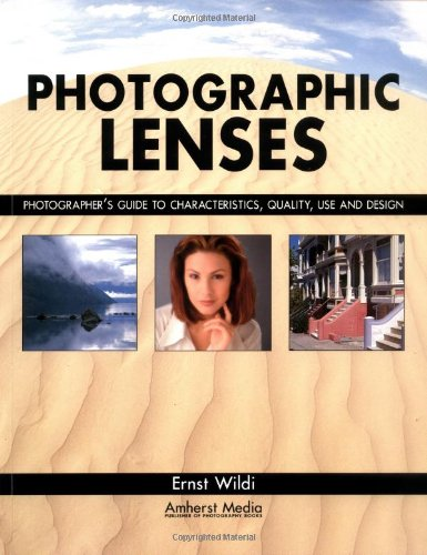 9781584280583: Photographic Lenses: Photographer's Guide to Characteristics, Quality, Use and Design