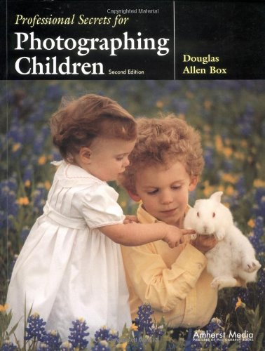 9781584280637: Box, D: Professional Secrets For Photographing Children 2ed (Photot)