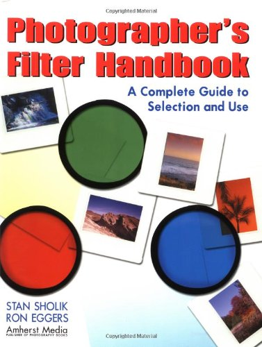 9781584280682: Photographer's Filter Handbook: A Complete Guide to Selection and Use