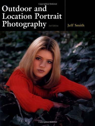 9781584280705: Outdoor and Location Portrait Photography