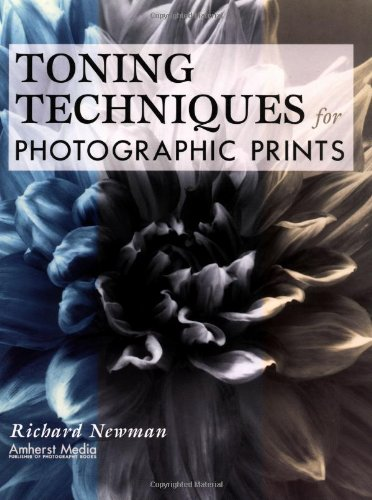 9781584280743: Toning Techniques for Photographic Prints