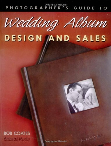 9781584280989: Photographer's Guide to Wedding Album Design and Sales