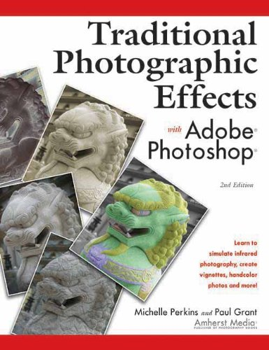 9781584281092: Traditional Photographic Effects with Adobe Photoshop
