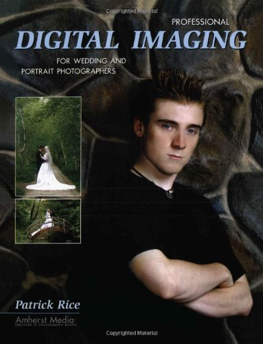 9781584281283: Professional Digital Imaging for Wedding and Portrait Photographers