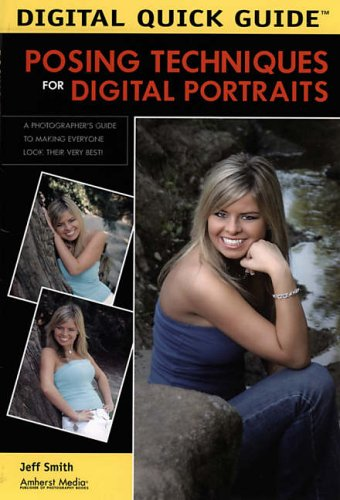 9781584281559: DIGITAL QUICK GUIDE: POSING TECHNIQUES FOR DIGITAL PORTRAITS (Digital Quick Guides)