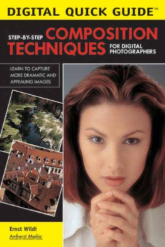 9781584281580: Step-By-Step Composition Techniques for Digital Photographers (Digital Quick Guides)