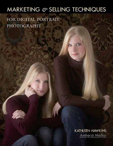 Marketing & Selling Techniques for Digital Portrait Photography (1584281634) by Hawkins, Kathleen