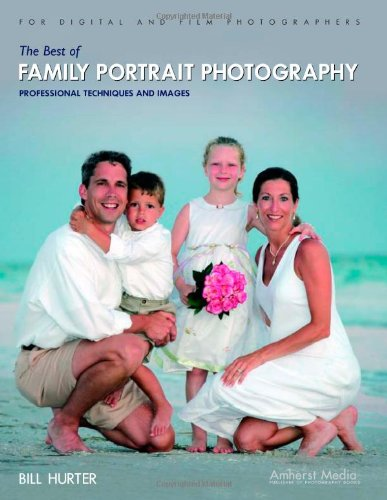 9781584281726: The Best of Family Portrait Photography: Professional Techniques and Images