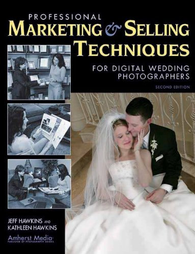 Professional Marketing & Selling Techniques for Digital Wedding Photographers (1584281804) by Jeff Hawkins; Kathleen Hawkins
