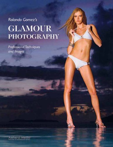 9781584282105: Rolando Gomez's Glamour Photography: Professional Techniques and Images