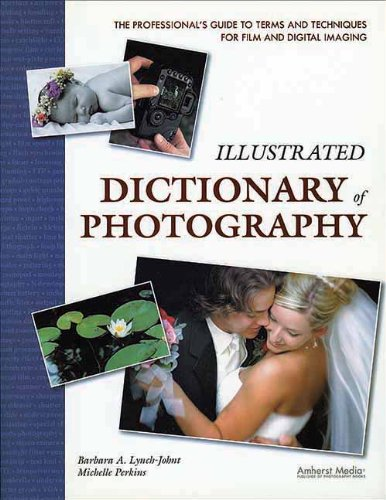 9781584282228: Illustrated Dictionary of Photography: The Professional's Guide to Terms and Techniques for Film and Digital Imaging